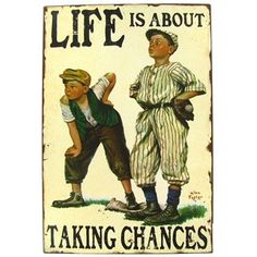 """""""Life is about taking chances!"""" Score a home run with this vintage baseball sign."""