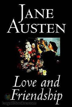Love and Friendship by Jane Austen