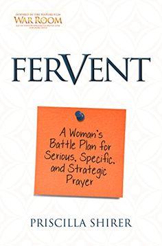 Fervent: A Woman's Battle Plan to Ser…