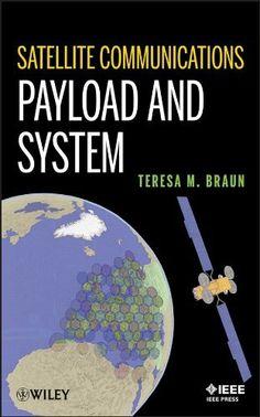 Satellite communications payload and system / Teresa M. Braun