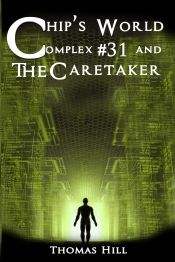 Chip's World: Complex #31 and The Caretaker by Thomas Hill - OnlineBookClub.org Book of the Day! @OnlineBookClub