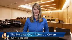 "http://www.theprobateguy.com/ (714) 522-8880 The Probate Guy - Robert L. Cohen reviews - California Probate Attorney committed to helping you move through this difficult and confusing time with ease and the most money possible.   ""I take care of EVERYTHING for you, so you don't have to!"""