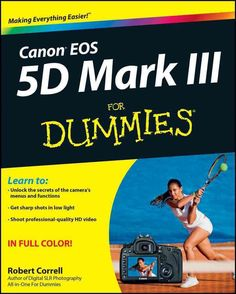 The ideal reference to Canon's EOS 5D Mark III for professionals and serious hobbyists The Canon EOS 5D Mark III offers professional photographers and advanced amateurs a wide range of top-flight dSLR