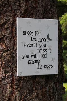 """L - star quotes: Such a great Graduation gift/quote - """"Shoot for the moon."""" acrylic hand stamped on canvas by Great Graduation Gifts, Graduation Quotes, Graduation Ideas, Gift Quotes, Cute Quotes, The Words, Quotes For Kids, Quotes To Live By, Senior Quotes"""