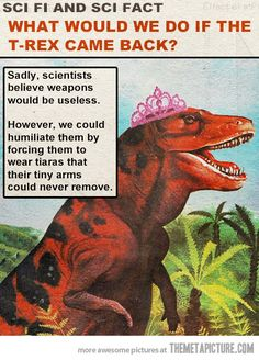 Funny pictures about HA! Take that T-Rex. Oh, and cool pics about HA! Take that T-Rex. Take that T-Rex. Tiranosaurios Rex, T Rex Humor, Laughing So Hard, Comebacks, Just In Case, I Laughed, Nerdy, Laughter, Haha