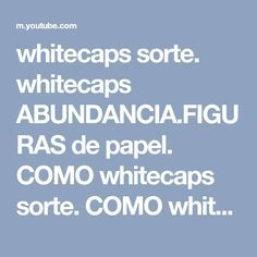 whitecaps sorte. whitecaps ABUNDANCIA.FIGURAS de papel. COMO whitecaps sorte. COMO whitecaps. - YouTube