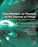 From machine-to-machine to the internet of things : introduction to a new age of intelligence / Jan Höller... [et al.]