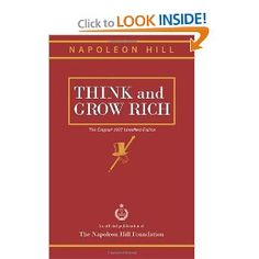A classic business book that is a must read for every Entrepreneur. Unedited Original.    Think and Grow Rich: The Original 1937 Unedited Edition: Napoleon Hill: 9781937641351: Amazon.com: Books