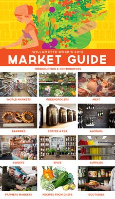Market Guide 2013: A Guide To The Best Food Markets, Grocery Stores, Butchers, Bakers, Ethnic and Specialty Stores in Portland