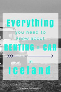 Everything You Need to Know About Renting a Car in Iceland - Life With a View