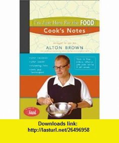 Im Just Here for the Food Cooks Notes (Journal) (9781584792994) Alton Brown , ISBN-10: 158479299X  , ISBN-13: 978-1584792994 ,  , tutorials , pdf , ebook , torrent , downloads , rapidshare , filesonic , hotfile , megaupload , fileserve