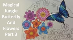 MAGICAL JUNGLE by Johanna Basford | Butterfly and Flowers Part 3 |