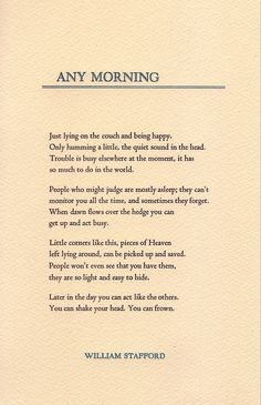 """He woke at 5 am to write while the family was sleeping. Such simple beauty in this poem. """"Any Morning"""" by William Stafford Poem Quotes, Funny Quotes, Morning Poem, William Stafford, Poems Beautiful, Crazy Quotes, Poetry Poem, Pretty Words, Motivation"""