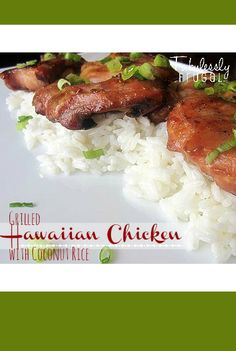 Hawaiian Grilled Chicken with Coconut Rice