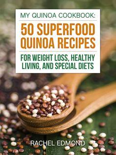 My Quinoa Cookbook: 50 Superfood Quinoa Recipes by Rachel Edmond #healthbooks