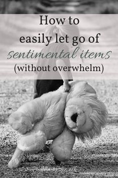 How to easily let go of sentimental things without overwhelm - Letting go of sentimental things is probably one of the most difficult parts of minimalism. But, it is possible to do without being overwhelmed. These 7 steps will have you well on your way to clearing the clutter and moving on with your memories and life. #minimalism