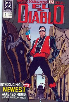 El Diablo #1 August, 1989 Gerard Jones Story. Mike Parobeck Pencils & Cover Art. Devil on the Street.  Rafael Sandoval is a rookie member of the city council of Dos Rios, Texas who creates El Diablo when stymied by officials while trying to pursue the case of a serial arsonist.