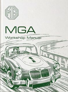 55-62 Complete MGA Shop Service Repair Manual by MG for MGA 1500 1600 & Mk2 in 300 pages by MG