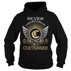 Never Underestimate The Power of a CURTSINGER - Last Name, Surname T-Shirt