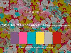 Autumn Winter 2018/2019trendforecasting isA TREND/COLORGuide that offer seasonal inspiration & key color direction for Women/Men's Fashon, Sport& Intimate Apparel