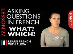 Asking WHAT/WHICH questions in French with QUEL (French Essentials Lesson 27 - Part 1) - YouTube
