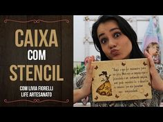 DIY | Faça Você Mesmo | Caixa com Stencil Poema Menina | Livia Fiorelli | Life Artesanato - YouTube