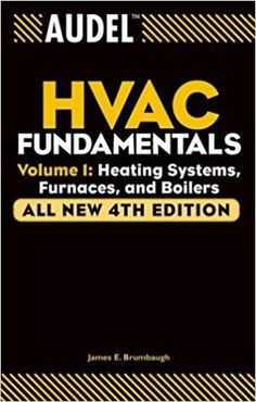 Audel HVAC Fundamentals Volume Heating Systems Furnaces and Boilers free ebook Furnace Maintenance, Hvac Design, Heating Furnace, Free Translation, Family Tree Maker, Refrigeration And Air Conditioning, Oil Burners, Heat Pump, Boiler