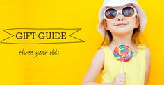 Gift Guide: Three-year-olds | Mum's Grapevine