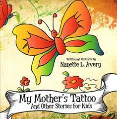 My Mother's Tattoo : And Other Stories for Kids by Nanette Avery Paperback) for sale online Mother Tattoos, Read Aloud Books, To My Mother, Tattoos For Kids, Bedtime Stories, Stories For Kids, Paperback Books, I Tattoo, Childrens Books