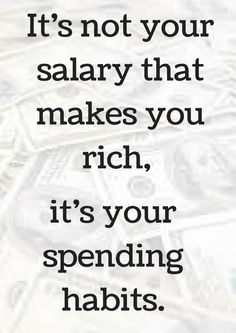 Quotes that will change how you look at money It s not your salary that makes you rich, its your spending habits!It s not your salary that makes you rich, its your spending habits! Financial Peace, Financial Quotes, Financial Tips, Life Quotes Love, Great Quotes, Quotes To Live By, Quotes On Money, Saving Money Quotes, Sayings About Money