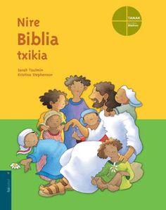 ERREFERENTZIA. Nire Biblia txikia / Sarah Toulmin. Bibliako kontakizuni ederrenak, hizkera samurrean haurrentzat egokituak.
