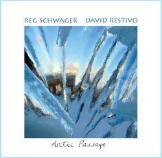 Reg Schwager and David Restivo | Arctic Passage