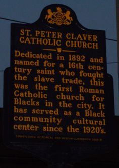 St. Peter Claver Catholic Church.  This marker is located at 12th and Lombard Streets, one block from South Street.