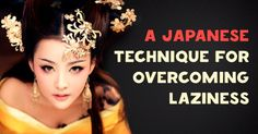 A Japanese technique for overcoming laziness