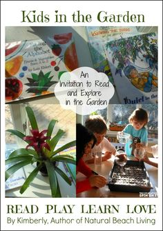 Reading in the Garden with kids creates an invitation to read and explore in the garden.