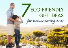 7 Eco-friendly Father's Day gifts for nature-loving dads | Inhabitots