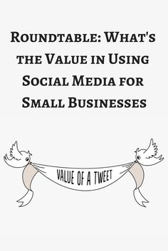 What's The Value in Using Social Media for Small Business? I participated in a roundtable for American Express OPEN Forum on how small businesses can best use social media to achieve their goals.