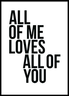 All of me Poster in the group Prints / Sizes / 30x40cm | 12x16
