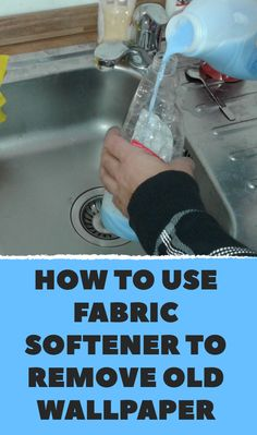 How to use fabric softener to remove old wallpaper How To Remove Wallpaper, Taking Off