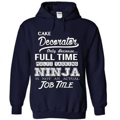 Cake Decorator - Ninja Job Title ver^1^ - #appreciation gift #day gift. ACT QUICKLY => https://www.sunfrog.com/No-Category/Cake-Decorator--Ninja-Job-Title-ver1-4335-NavyBlue-Hoodie.html?68278
