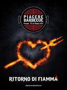 Piacere Barbecue 16/25 Giugno, Perugia Una passione che torna a bruciare intensamente, un amore pronto per ardere nuovamente in un Ritorno di fiamma che coinvolgerà tutti gli appassionati della griglia!
