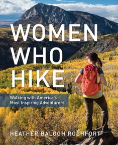 Buy Women Who Hike: Walking with America's Most Inspiring Adventurers by Heather Balogh Rochfort and Read this Book on Kobo's Free Apps. Discover Kobo's Vast Collection of Ebooks and Audiobooks Today - Over 4 Million Titles! Hiking Tips, Hiking Gear, Survival Tips, Survival Skills, Survival Quotes, Hiking Quotes, Outdoor Woman, Outdoor Life, Outdoor Gear