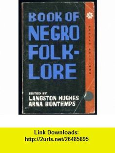 The Book of Negro Folklore (Dodd, Mead Quality Paperback) (9780396081975) Langston Hughes, Arna Bontemps , ISBN-10: 0396081975  , ISBN-13: 978-0396081975 ,  , tutorials , pdf , ebook , torrent , downloads , rapidshare , filesonic , hotfile , megaupload , fileserve