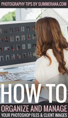 How to Organize and Manage your Photoshop Files and Client Images | Summerana Photoshop Actions for Photographers | As a professional photographer, or even as a hobbyist, your collection of Photoshop files and client images can grow at an alarming rate. When you have so many files on your hard drive, how are you to keep them organized and safe