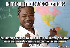 ET de faire attention aux exceptions. Et aux exceptions d'exceptions. Et aux exceptions d'exceptions d'exceptions.