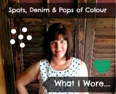 What I Wore: Denim, Spots & Colour - sponsored by Target