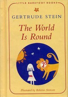 THE WORLD IS ROUND (Little Barefoot Books) by Gertrude Stein,http://www.amazon.com/dp/1569579059/ref=cm_sw_r_pi_dp_KP2vsb1R6P3CDVE4