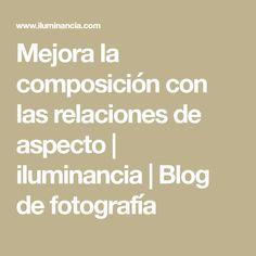 Mejora la composición con las relaciones de aspecto   iluminancia   Blog de fotografía