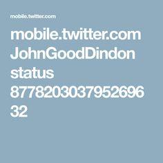 mobile.twitter.com JohnGoodDindon status 877820303795269632