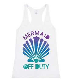 Mermaid Off Duty. Spring Break  Sassy tank available in other sizes and colors